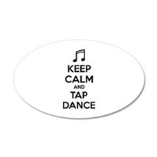 Keep calm and tap dance 22x14 Oval Wall Peel