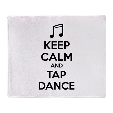 Keep calm and tap dance Throw Blanket