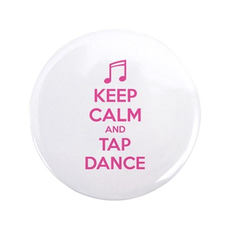 "Keep calm and tap dance 3.5"" Button"