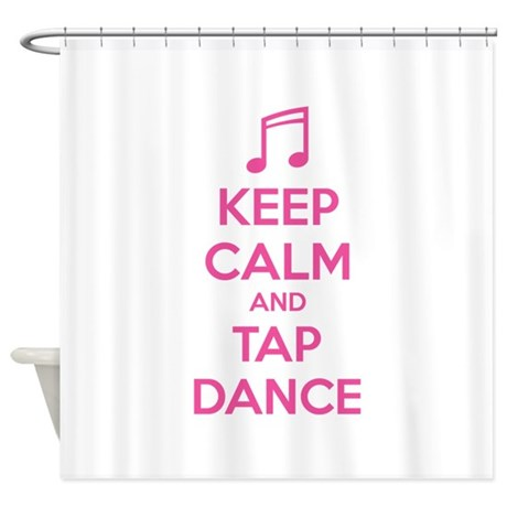 Keep calm and tap dance Shower Curtain
