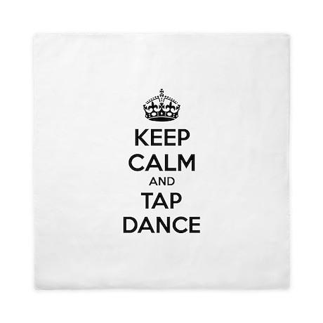 Keep calm and tap dance Queen Duvet