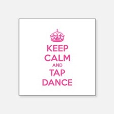 "Keep calm and tap dance Square Sticker 3"" x 3"""