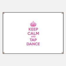 Keep calm and tap dance Banner