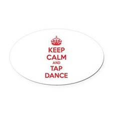 Keep calm and tap dance Oval Car Magnet