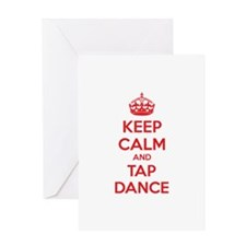 Keep calm and tap dance Greeting Card