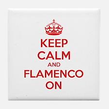Keep calm and flamenco on Tile Coaster