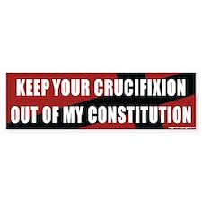 Keep Your Crucifixion Bumper Sticker