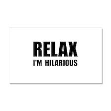 Relax Hilarious Car Magnet 20 x 12