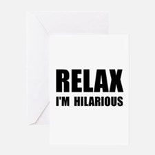 Relax Hilarious Greeting Card