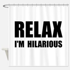 Relax Hilarious Shower Curtain