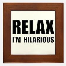 Relax Hilarious Framed Tile
