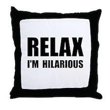 Relax Hilarious Throw Pillow