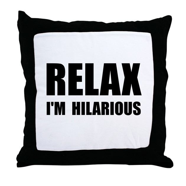 Throw Pillows That Say Relax : Relax Hilarious Throw Pillow by FunBabyClothes