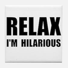 Relax Hilarious Tile Coaster