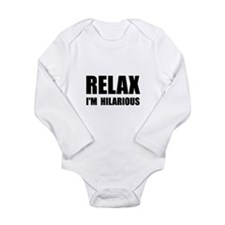 Relax Hilarious Long Sleeve Infant Bodysuit