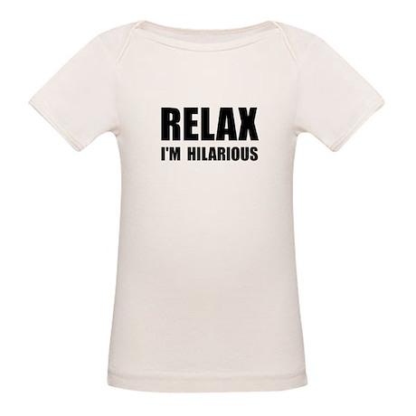 Relax Hilarious Organic Baby T-Shirt