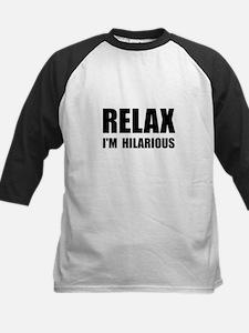 Relax Hilarious Tee