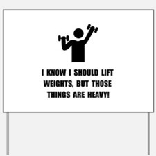 Weights Are Heavy Yard Sign