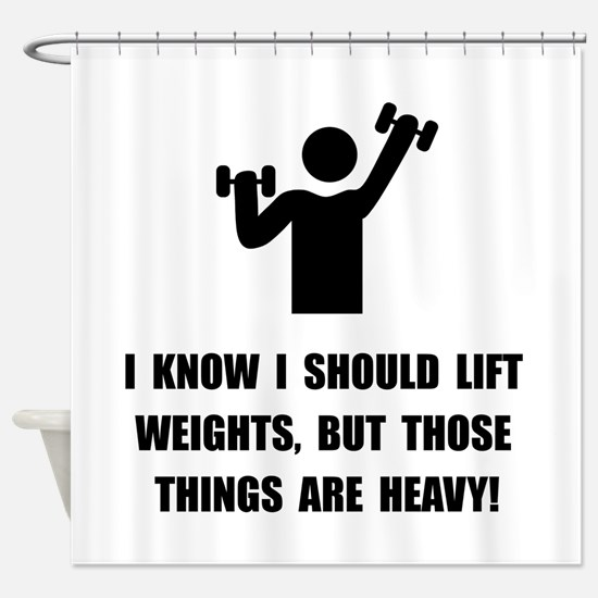 Weights Are Heavy Shower Curtain