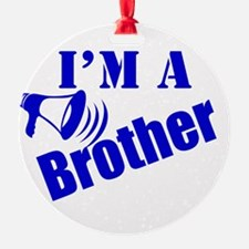 Im A Brother Ornament