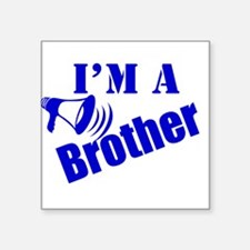 "Im A Brother Square Sticker 3"" x 3"""