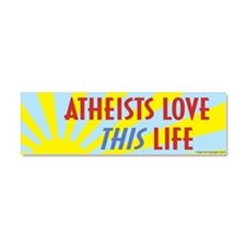 Atheists Love This Life Car Magnet 10 x 3