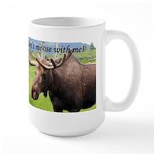 Don't moose with me! Mug