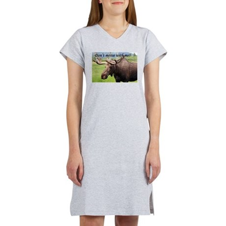Don't moose with me! Women's Nightshirt