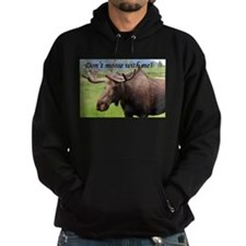 Don't moose with me! Hoodie