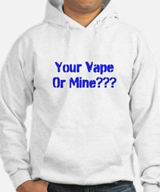 Your vape or mine Hoodie