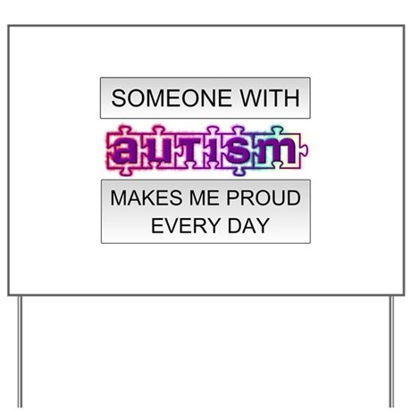 Someone With Autism Makes Me Proud Every Day Yard