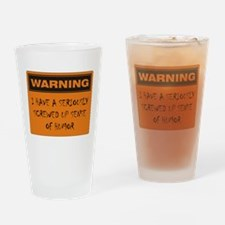 Seriously Screwed Up Sense Of Humor Drinking Glass