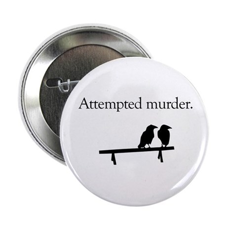 """Attempted Murder 2.25"""" Button"""