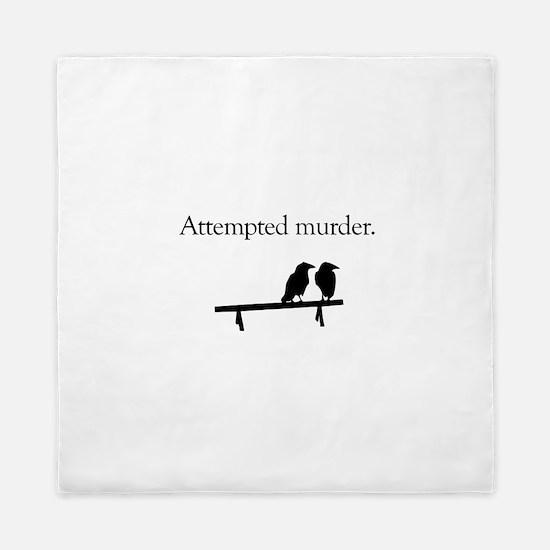 Attempted Murder Queen Duvet