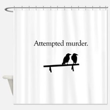 Attempted Murder Shower Curtain
