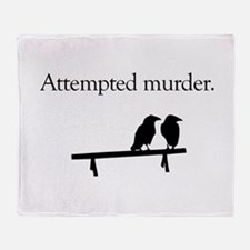 Attempted Murder Throw Blanket