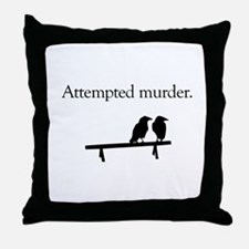 Attempted Murder Throw Pillow