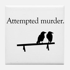 Attempted Murder Tile Coaster