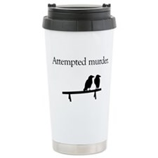 Attempted Murder Travel Coffee Mug