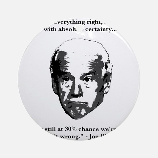 Joe Biden: 30% Chance Quote Ornament (Round)