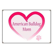 American Bulldog Mom Pink Heart Banner