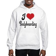 I Love Bodyboarding Hoodie