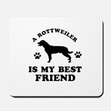 A Rottweiler is my best friend Mousepad