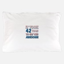 42 Year Old birthday gift ideas Pillow Case