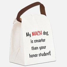 My MACH dog is smarter... Canvas Lunch Bag