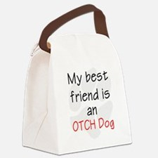 My best friend is an OTCH dog Canvas Lunch Bag