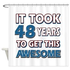 48 Year Old birthday gift ideas Shower Curtain