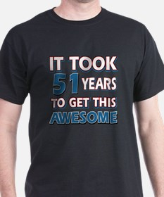51 Year Old birthday gift ideas T-Shirt