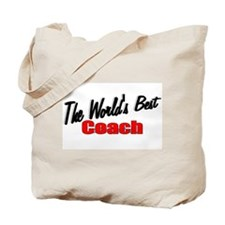 """""""The World's Best Coach"""" Tote Bag"""