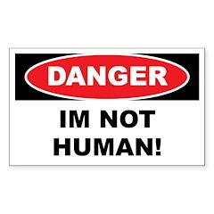 Danger - Im not Human Decal